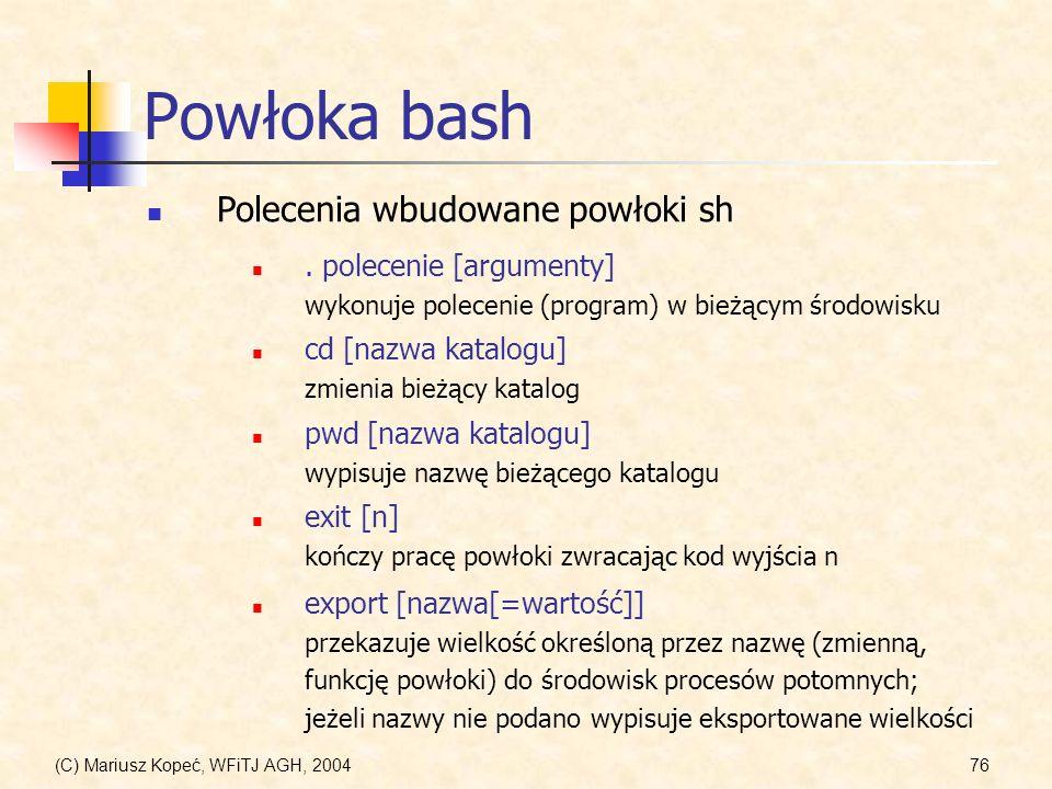 Powłoka bash Polecenia wbudowane powłoki sh . polecenie [argumenty]